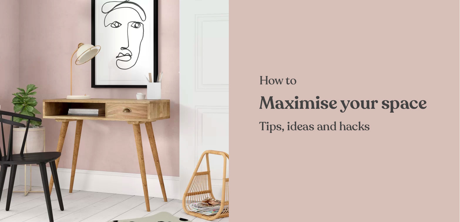 How to maximise your space