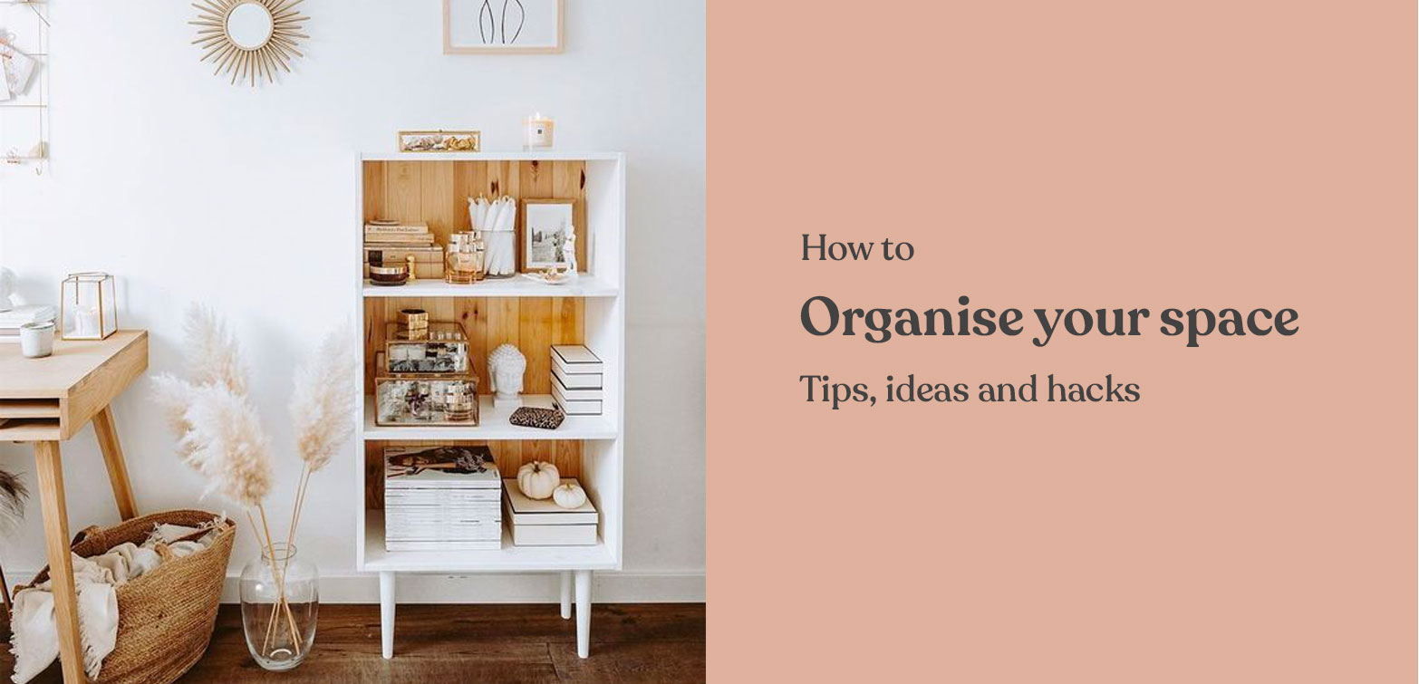 How to organise your space